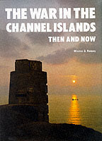 21394 - Ramsey, W. - War in the Channel Islands Then and Now