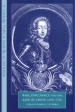 21406 - Storrs, C. - War, diplomacy and the rise of Savoy, 1690-1720