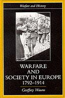 21410 - Wawro, G. - Warfare and Society in Europe 1792-1914