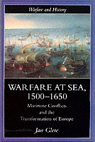 21411 - Glete, J. - Warfare at sea 1500-1650