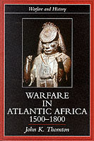 21413 - Thornton, J.K. - Warfare in Atlantic Africa 1500-1800
