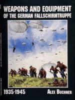21456 - Buchner, A. - Weapons and Equipment of the German Fallschirmtruppe 1935-1945