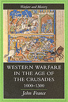 21487 - France, J. - Western warfare in the age of the crusades 1000-1300