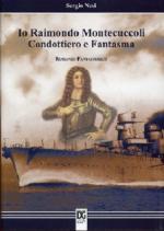 21494 - Nesi, S. - Io Raimondo Montecuccoli condottiero e fantasma