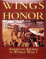 21512 - Sloan, J. - Wings of Honor: American Airmen in WWI