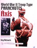 21530 - Richards, G. - World War II Troop Type Parachutes. Axis: Germany, Italy, Japan