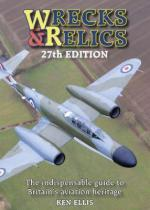 21543 - Ellis, K. - Wrecks and Relics. 24th Ed. An Indispensable Guide to Britains Aviation Heritage