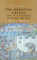 21735 - Warner, P. - Medieval Castle. Life in a fortress in peace and war (The)