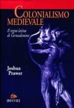21740 - Prawer, J. - Colonialismo Medievale. Il regno latino di Gerusalemme