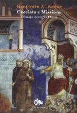 21747 - Kedar, B.Z. - Crociata e missione. L'Europa incontro all'Islam