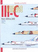 21770 - Breffort-Jouineau, D.-A. - Avions et Pilotes 06: Mirage III. Mirage 5, 50 et derives de 1955 a 2000