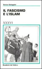 21787 - Galoppini, E. - Fascismo e l'Islam (Il)