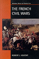 21795 - Knecht, R. - French Civil Wars (The)