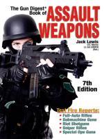 21828 - Lewis, J. - Gun Digest Book of Assault Weapons 7th ed.