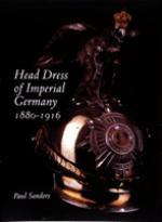 21831 - Sanders, P. - Head Dress of Imperial Germany 1880-1916