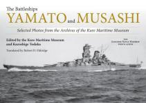 21862 - Todaka, K. - Battleships Yamato and Musashi. Selected Photos from the Archives of the Kure Maritime Museum (The)