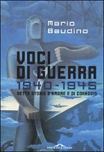 21918 - Baudino, M. - Voci di guerra 1940-1945