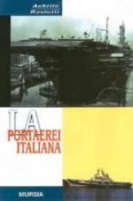 21958 - Rastelli, A. - Portaerei italiana (La)