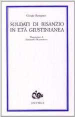 21995 - Ravegnani, G. - Soldati di Bisanzio in eta' giustinianea