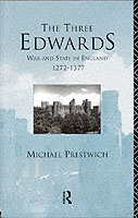 22017 - Prestwich, M. - Three Edwards. War and State in England 1272-1377 (The)