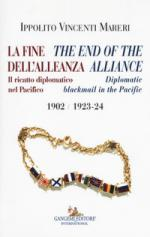 22035 - Vincenti Mareri, I. - Fine dell'Alleanza - The end of the Alliance. Il ricatto diplomatico nel Pacifico - Diplomatic blackmail in the Pacific 1902 / 1923-24