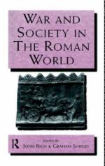 22039 - Rich-Shipley, R.-G. - War and Society in the Roman World