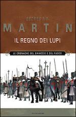 22075 - Martin, G.R.R. - Regno dei lupi (Il)