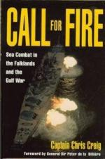22152 - Craig, C. - Call for Fire. Sea Combat in the Falklands and the Gulf War