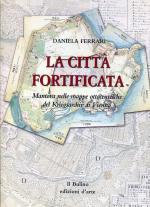 22172 - Ferrari, D. - Citta' Fortificata. Mantova nelle mappe ottocentesche del Kriegsarchiv di Vienna (La)