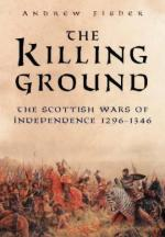 22249 - Fisher, A. - Killing Ground. The scottish wars of independence 1296-1346