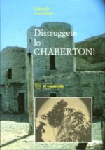 22297 - Castellano, E. - Distruggete lo Chaberton!