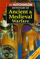 22413 - AAVV,  - Hutchinson Dictionary of Ancient and Medieval Warfare