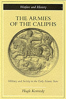 22440 - Kennedy, H. - Armies of the Caliphs (The)