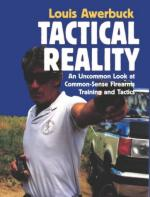 22452 - Awerbuck, L. - Tactical Reality. An uncommon look at common-sense firearms training and tactics