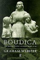 22464 - Webster, G. - Boudica. The british revolt against Rome AD 60