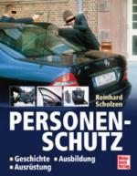 22470 - Scholzen, R. - Personenschutz. Geschichte-ausbildung-Ausruestung