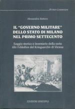 22490 - Dattero, A. - Governo militare dello Stato di Milano nel primo Settecento (Il)