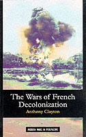 22507 - Clayton, A. - Wars of French Decolonization (The)