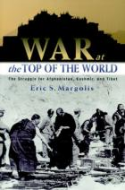 22517 - Margolis, E.S. - War at the top of the world. The struggle for Afghanistan, Kashmir and Tibet