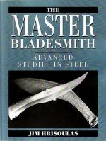 22581 - Hrisoulas, J. - Master Bladesmith. Advanced Studies in Steel (The)