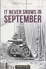 22612 - Kershaw, R.J. - It never snows in September. German view of Market Garden and the battle of Arnhem