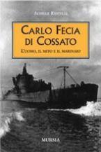 22625 - Rastelli, A. - Carlo Fecia di Cossato. L'uomo, il mito e il marinaio