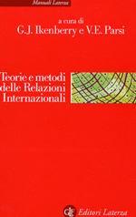 22688 - Ikenberry-Parsi, G.J.-V.E. - Teoria e metodi delle relazioni internazionali. La disciplina e la sua evoluzione