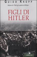 22767 - Knopp, G. - Figli di Hitler