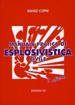 22772 - Coppe, D. - Manuale pratico di esplosivistica civile. 2a Edizione