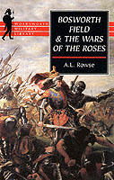 22785 - Rowse, A. - Bosworth Field and the Wars of the Roses