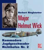 22805 - Ringsletter, H. - Major Helmut Wick. Kommodore Jagdgeschwader Richthofen Nr. 2