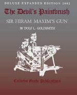 22877 - Goldsmith, DL. - Devil's Paintbrush: Sir Hiram Maxim's Gun (The)