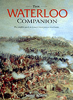 22889 - Adkin, M. - Waterloo Companion. The complete guide to history's most famous land battle (The)