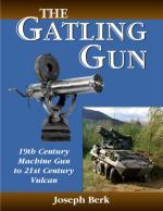 22897 - Berk, J. - Gatling Gun. 19th Century Machine Gun to 21st Century Vulcan